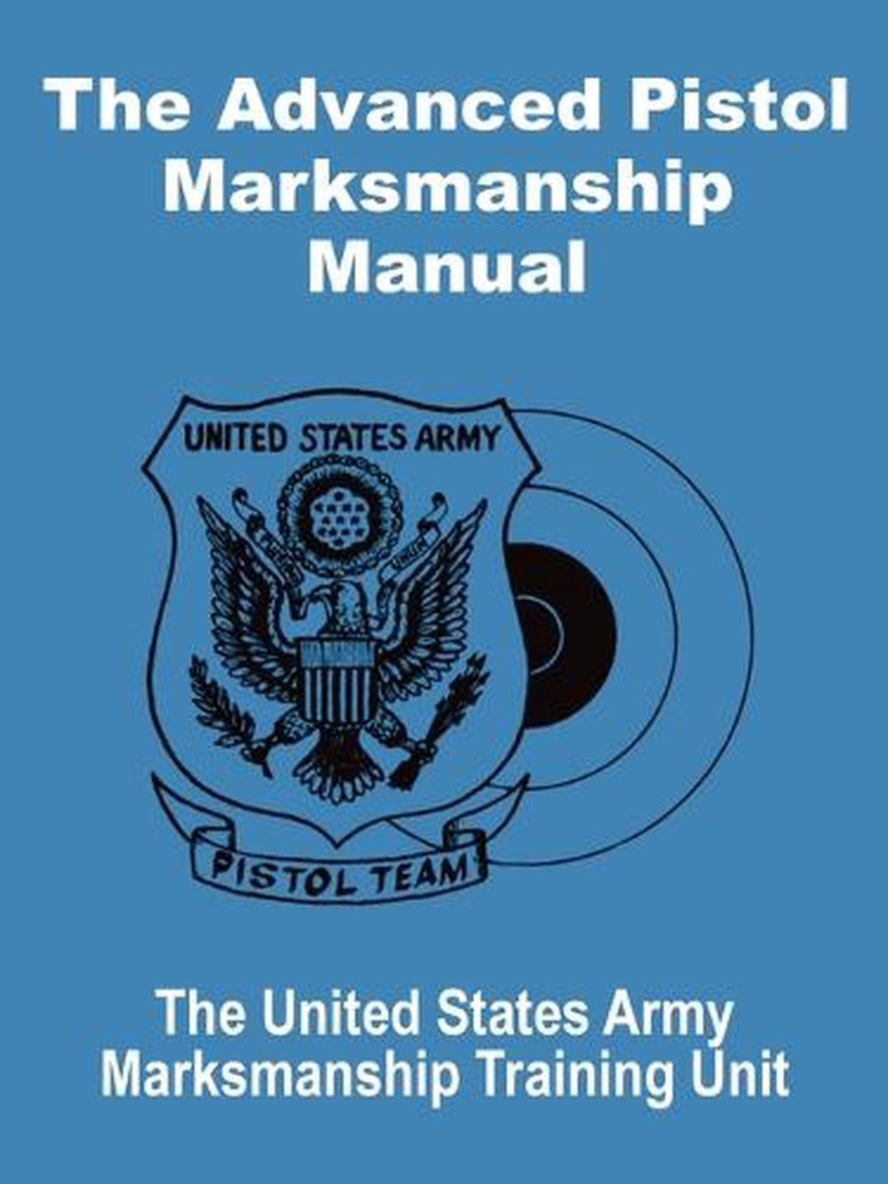 see all 2 images the advanced pistol marksmanship manual